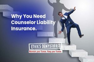 Why You Need Counselor Liability Insurance