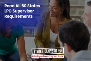 Ethics Demystified: LPC Supervision Requirements